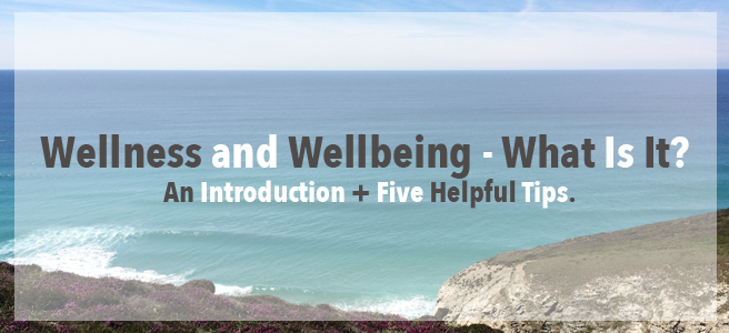 Wellness and Wellbeing – What Is It?