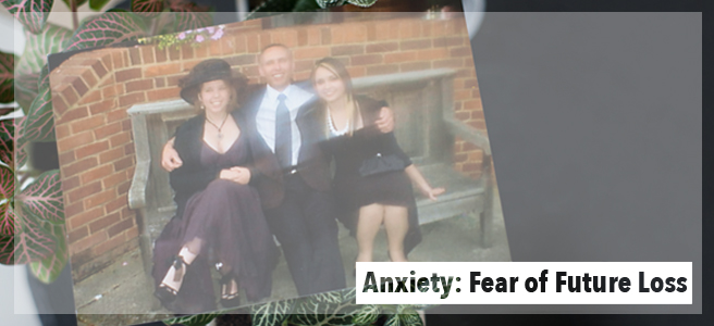 Anxiety: My Fear of Future Losses.